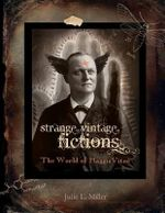 Strange Vintage Fictions : The World of Haggisvitae - Julie L Miller