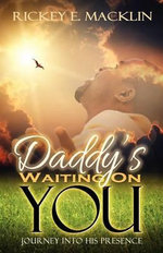 Daddy's Waiting on You - Minister Rickey E Macklin