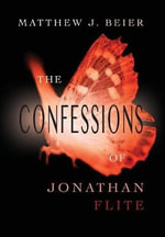 The Confessions of Jonathan Flite - Matthew J Beier