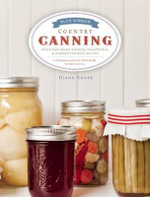 Blue Ribbon Country Canning : State Fair Award Winning Traditional & Modern Favorite Recipes - Diane Roupe