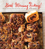 Good Morning Baking! : Delicious Recipes to Start the Day - Mani Niall