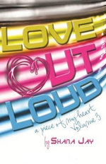 Love Out Loud : A Piece of My Heart Vol. 3 - Shana Jay