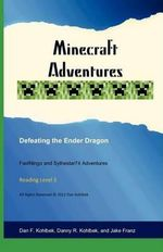 Minecraft Adventures : Defeating the Ender Dragon - Dan F Kohlbek