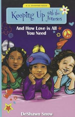 Keeping Up with the Joneses : And How Love Is All You Need - Deshawn Snow