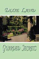 Guarded Secrets - Dixie Land