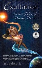 Exultation : Erotic Tales of Divine Union - Jacqueline Sa