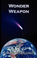 Wonder Weapon - J Christopher Logan