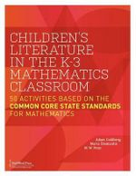 Children's Literature in the K-3 Mathematics Classroom : 50 Activities Based on the Common Core State Standards for Mathematics - Adam Goldberg