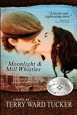 Moonlight and Mill Whistles - Terry Ward Tucker
