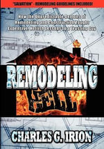 Remodeling Hell : Save Energy and Cut Your Bills - Charles G Irion