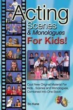 Acting Scenes & Monologues for Kids! - Bo Kane