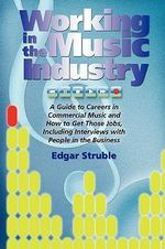 Working in the Music Industry - Edgar M Struble