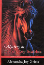 Mystery at Silver Key Stables - Alexandra Joy Gritta
