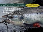 100 Best Flies for Atlantic Salmon - Topher Browne