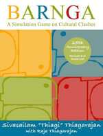 Barnga 25th Anniversary Edition : A Simulation Game on Cultural Clashes - Sivasailam  Thiagi Thiagarajan
