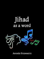 Jihad as a Word - Andrés| Steinmetz