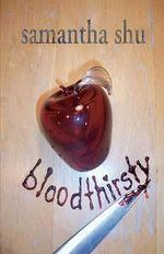Bloodthirsty - Samantha Shu