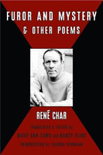 Furor and Mystery and Other Poems - Rene Char