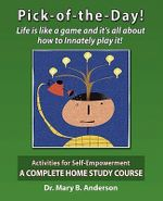 Pick-Of-The-Day! Life Is Like a Game and It's All about How to Innately Play It! - Mary B Anderson