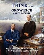 Think and Grow Rich : Collector's Edition - Napoleon Hill