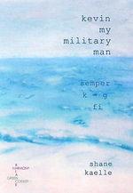 Kevin My Military Man - Shane Kaelle