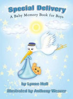 Special Delivery : A Baby Memory Book for Boys - Lynne Hall