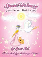 Special Delivery : A Baby Memory Book for Girls - Lynne Hall
