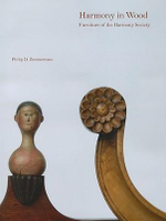 Harmony in Wood : Furniture of the Harmony Society - Philip D. Zimmerman