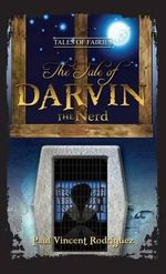 The Tale of Darvin the Nerd - Paul Vincent Rodriguez