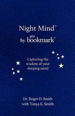 Night Mind : A Dream Journal for Capturing the Wisdom of Your Sleeping Mind - Roger D Smith
