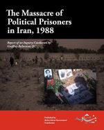 The Massacre of Political Prisoners in Iran, 1988 : Report of an Inquiry Conducted by Geoffrey Robertson Qc - Geoffrey Robertson Qc