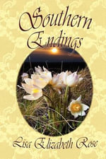 Southern Endings - Lisa Elizabeth Rose