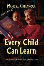 EVERY CHILD CAN LEARN /Second Edtion - Greenwood L Marie