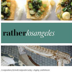 Rather Los Angeles : Eat.Shop Explore > Discover Local Gems - Anna H Blessing