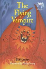 The Flying Vampire : Creepies Series - Rose Impey