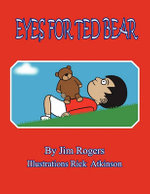 Eyes for Ted Bear - Jim Rogers