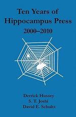 Ten Years of Hippocampus Press : 2000-2010 - Derrick Hussey