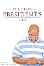 The Class President's Son - Michael Petey Powell