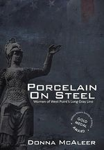 Porcelain on Steel - Women of West Point's Long Gray Line :  Women of West Point's Long Gray Line - Donna M McAleer