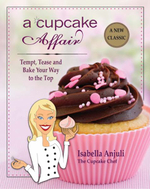 A Cupcake Affair : Tempt, Tease and Bake Your Way to the Top - Isabella Anjuli