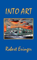 Into Art : Where CIA Meets Hollywood - Robert Eringer