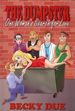 Dumpster : One Woman's Search for Love - Becky Due