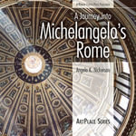 A Journey Into Michelangelo's Rome - Angela K Nickerson