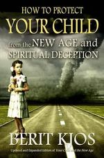 How to Protect Your Child from the New Age and Spiritual Deception : Joseph Campbell on His Life and Work - Berit Kjos