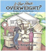 Is Your House Overweight? : Recipes for Low-Fat Rooms - Sharon Kreighbaum