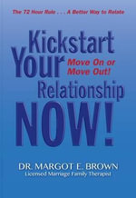Kickstart Your Relationship Now! : Move on or Move Out - Margotellen Brown