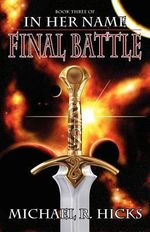 In Her Name : Final Battle - Michael R Hicks