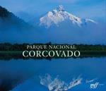 Parque Nacional Corcovado : Chile's Wilderness Jewel - Antonio Vizcaino