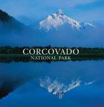 Corcovado National Park : Chile's Wilderness Jewel - Antonio Vizcaino