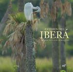 Esteros del Ibera : The Great Wetlands of Argentina - Juan Ram Colodrero